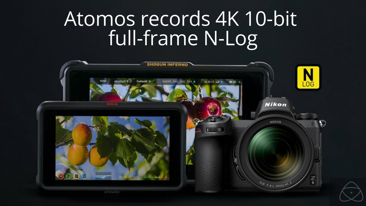 A new era begins: 10-bit 4K N-Log with Nikon Z mirrorless and Atomos