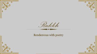 Rukkh - Rendezvous with poetry | Ep.1