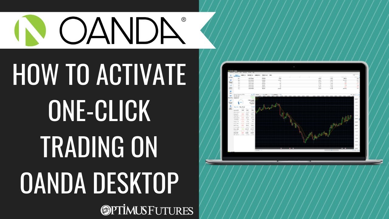 How To Activate One Click Trading On Oanda Desktop Youtube