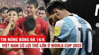 TIN NÓNG BÓNG ĐÁ 16/6 | Argentina thua tan nát trước Colombia – ĐTVN có lợi thế cực lớn ở WC 2022
