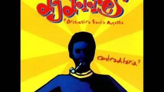 DJ Dolores & Orchestra Santa Massa - Contraditório