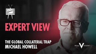 The Global Collateral Trap & An Asset Market Collapse (w/ Michael Howell)