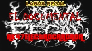 Larva Fecal: La Historia Detrás del Éxito