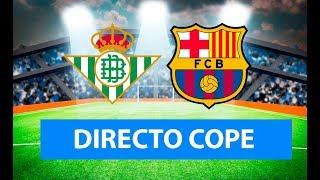 (SOLO AUDIO) Directo del Betis 1-4 Barcelona en Tiempo de Juego COPE