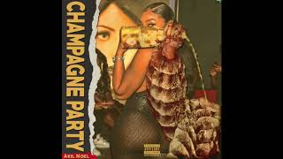 Akil Noel- Champagne Party  (prod by. Dcq Beatz)