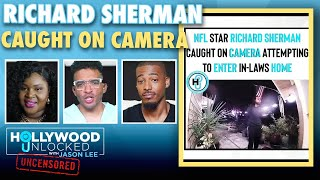 Footage shows what happened with Richard Sherman!!   Hollywood Unlocked UNCENSORED