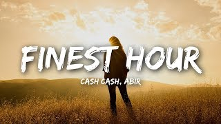 Cash Cash Finest Hour (lyrics) Feat. Abir