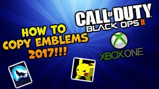 HOW TO COPY BO2 EMBLEMS ON XBOX ONE!!! - BLACK OPS 2 2017