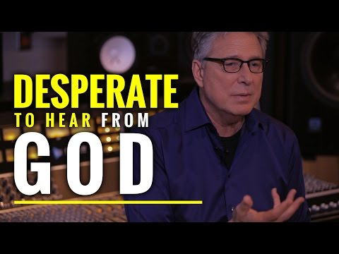 Desperate to Hear from God