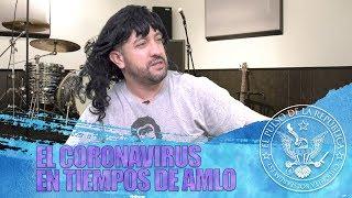 EL CORONAVIRUS EN TIEMPOS DE AMLO- EL PULSO DE LA REPÚBLICA