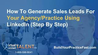 How to Generate Sales Leads for Your Business Using LinkedIn (Step By Step) – For Insurance Agents