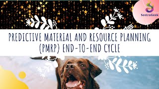 Predictive MRP (pMRP) & Long term Planning Learning Series : Chapter -4_ PMRP End to end cycle