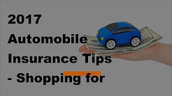 2017 Automobile Insurance Tips | Shopping for Cheap Car Insurance -Use the Power of the Web for the