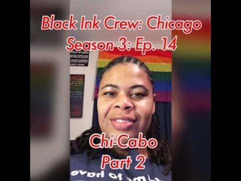 (REVIEW) Black Ink Crew: Chicago | Season 3: Ep. 14 | Chi-Cabo Part 2 (RECAP)