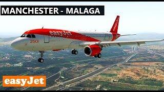 ✈️ X-Plane 11 | EasyJet | MANCHESTER (EGCC) to MALAGA (LEMG) LIVE FULL FLIGHT HD