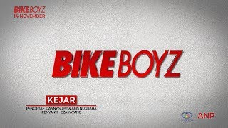 BIKEBOYZ - KEJAR Official Video Lirik