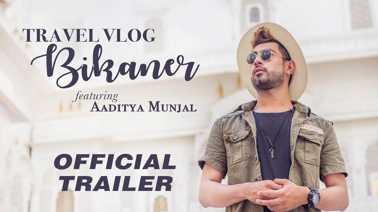 Exploring Bikaner | Trailer | Aaditya Munjal