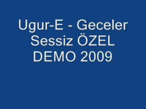 Ugur-E - Geceler Sessiz ÖZEL DEMO 2009