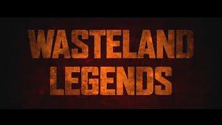 Wasteland Legends (4K)
