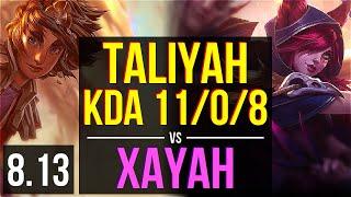 TALIYAH vs XAYAH (JUNGLE) ~ KDA 11/0/8, Legendary ~ EUW Challenger ~ Patch 8.13