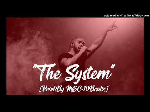 "Drake Type Beat - ""The System"" [Prod. By M@C-10Beatz]"