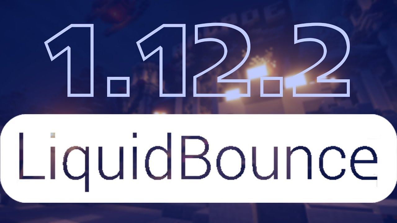 Minecraft - LiquidBounce 1.12.2 Hack (OptiFine, Mods ...