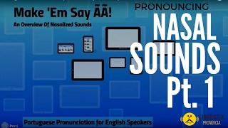 Portuguese Pronunciation (Nasal Sounds Pt.  1)