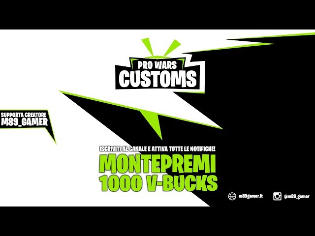PRO WARS CUSTOMS - MONTEPREMI 1000 V-BUCKS! ISCRIVITI AL CANALE ORA!! | CODICE CREATORE ➜ M89_GAMER