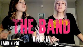 "The Band Cover ""Ophelia"" (Larkin Poe Cover)"