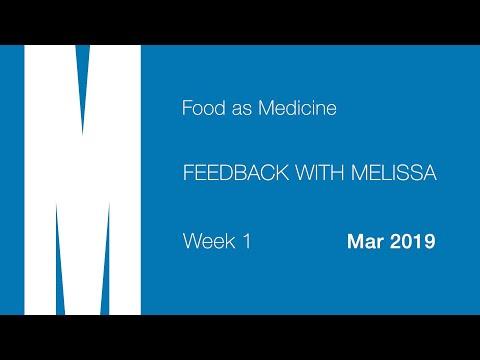 Feedback with Melissa Week 1 Mar 2019 Food as Medicine