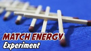 Science Experiment: Match Energy Experiment