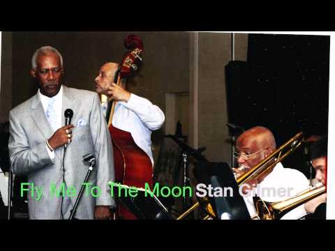 Stan Gilmer Available for bookings worldwide: Fly Me To The Moon