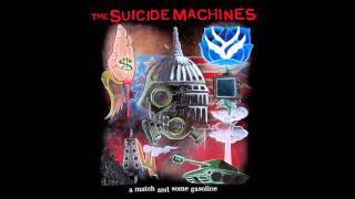 The Suicide Machines - A Match and Some Gasoline (Full Album)