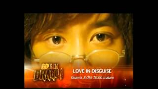 Promo Golden Dragon - Love In Disguise (8 Okt 2015)