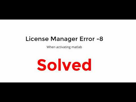 Solved: License Manager Error -8 when activate Matlab