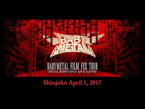 BABYMETAL FILM FES TOUR  Shinjuku April 1, 2017
