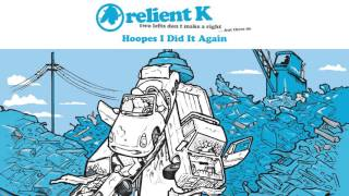 Relient K   Hoopes I Did It Again (Official Audio Stream)