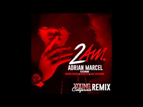 ADRiAN MARCEL - 2am Ft RAYVEN JUSTICE x YOUNG ISH x SAGE THE GEMINI