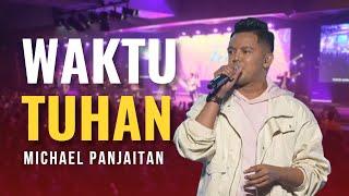 Download Michael Panjaitan - Waktu Tuhan | Lagu Rohani Kristen 2019