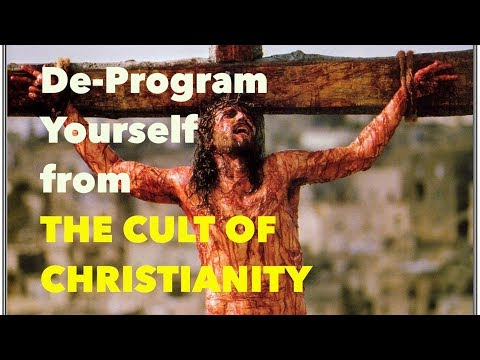 De-Program Yourself From the CULT OF CHRISTIANITY - Is Christianity Healing or Destructive?