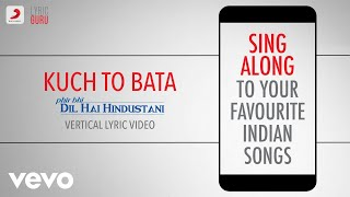 Kuch To Bata - Phir Bhi Dil Hai Hindustani|Official Bollywood Lyrics|Alka|Abhijeet
