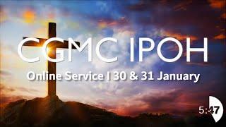 [FULL SERVICE] CGMC Ipoh – 31st January 2021  8:45am