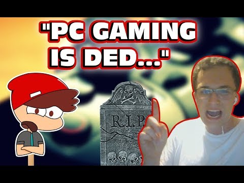 """PC Gaming Is Dead"" According To This Console Peasant"