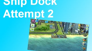 SimCity BuildIt: Ship Dock Attempt 2 (11)