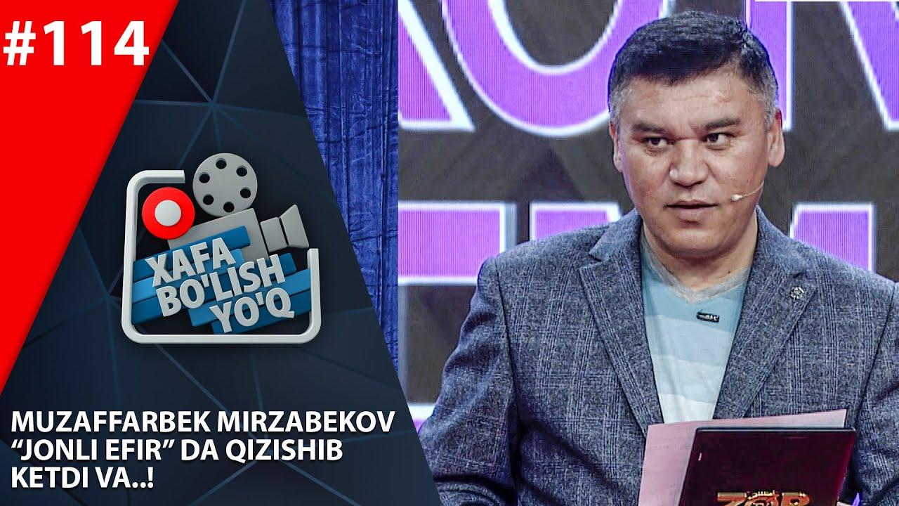 Xafa bo'lish yo'q 114-son Muzaffarbek Mirzabekov