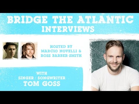 Tom Goss: Music Videos, Self Worth & Authentic Connection (Interview 2016)