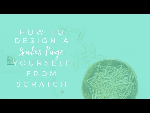 How to Design a Sales Page Yourself from Scratch