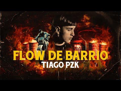 Tiago PZK – Flow de Barrio