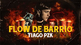 Tiago PZK - Flow de Barrio (Video Oficial)