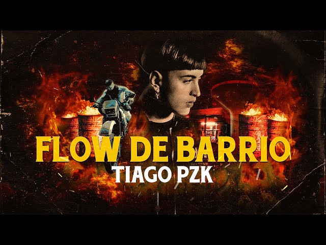 Tiago PZK - Flow de Barrio (Video Oficial)